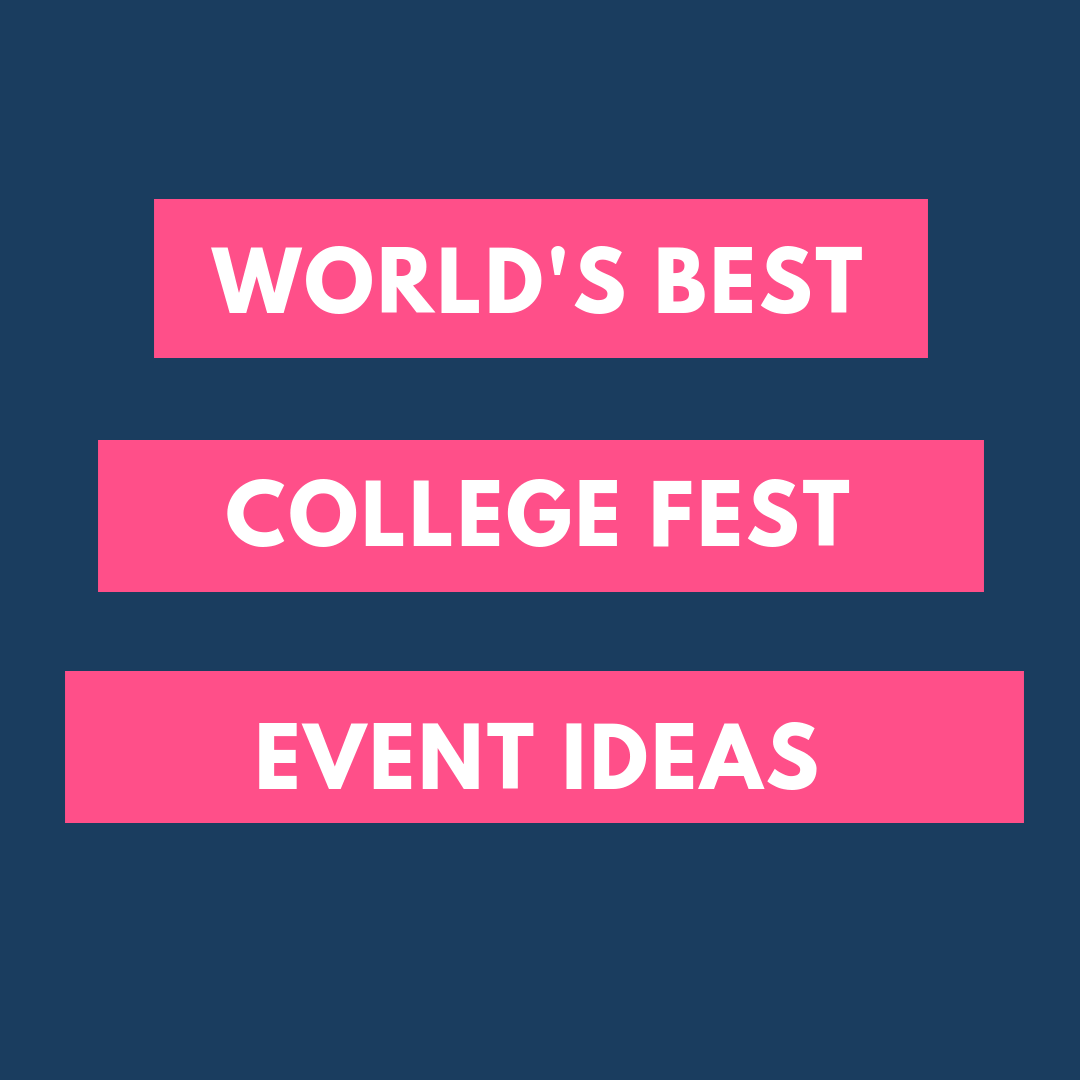 College Fest Event Ideas New Fun Interesting Ideas Are Welcome