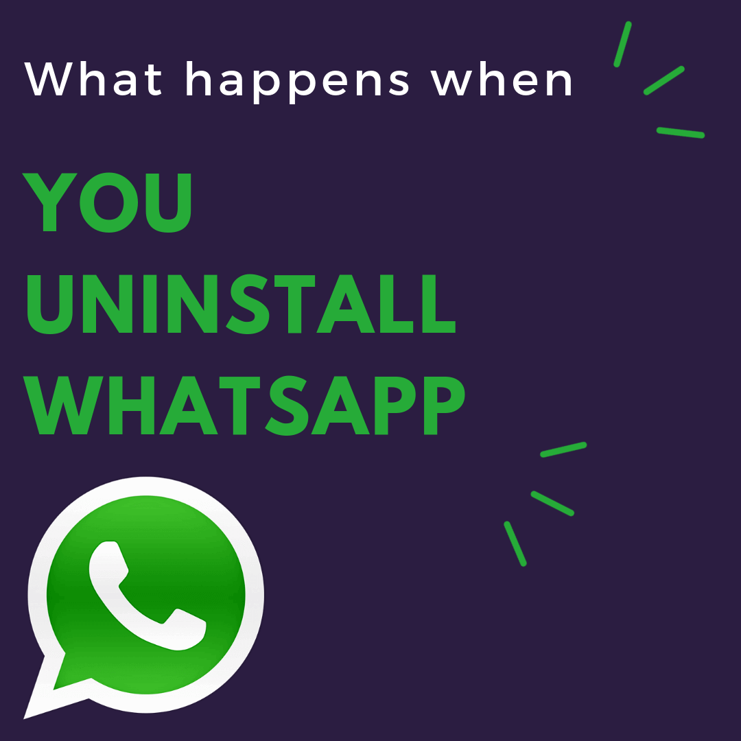 What Happens When You Uninstall WhatsApp? | CrazyEngineers